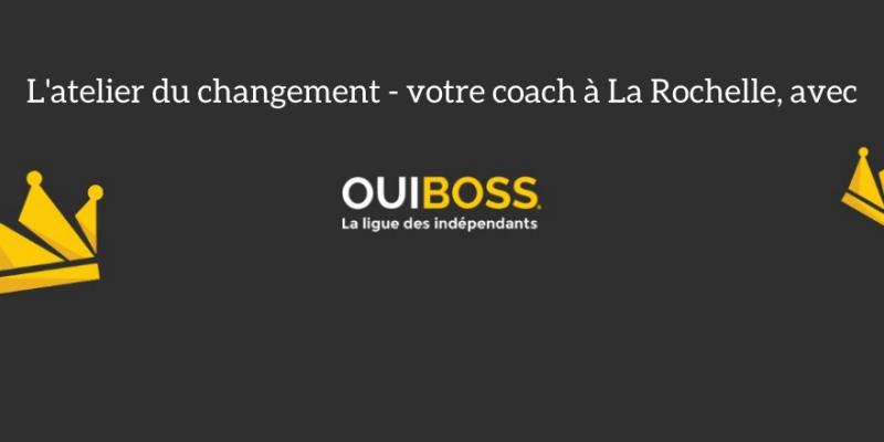 L'atelier du changement - coaching & bilans - Coach professionnel, for