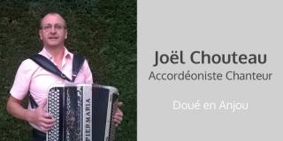 Joël Chouteau : accordéoniste et chanteur à Doué en Anjou, Angers, Saumur, Cholet...