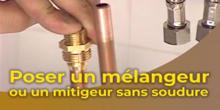 La pose d'un mélangeur ou d'un mitigeur sans soudure