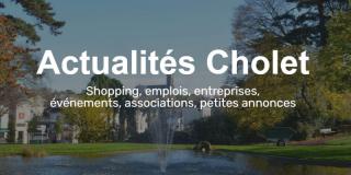 Actualités Cholet : retrouvez toute l'actualité de Cholet et son agglomération